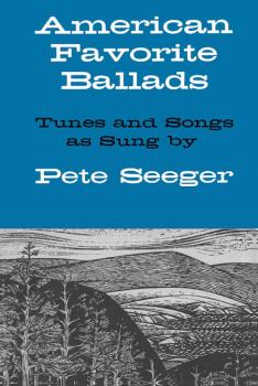 American Favorite Ballads - Tunes and Songs As Sung by Pete Seeger (HL-14001765)