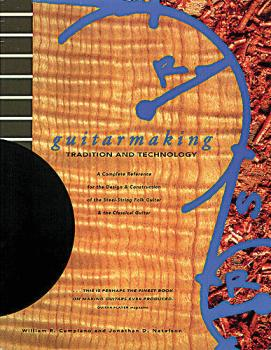 Guitarmaking: Tradition and Technology (HL-14013555)