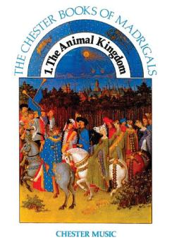 1. The Animal Kingdom: The Chester Books of Madrigals Series (HL-14025414)