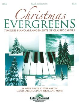 Christmas Evergreens: Timeless Piano Arrangements of Classic Carols (HL-35003713)