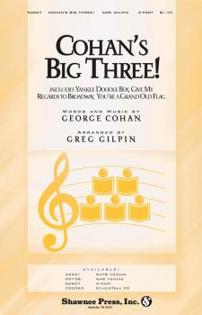Cohan's Big Three!: Yankee Doodle Boy; Give My Regards to Broadway; Yo (HL-35004152)