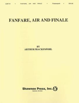 Arthur Frackenpohl: Fanfare, Air And Finale (HL-35006308)