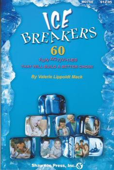 IceBreakers: 60 Fun Activities to Build a Better Choir (HL-35010427)