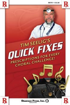 Tim Seelig's Quick Fixes: Prescriptions for Every Choral Challenge! (HL-35023658)