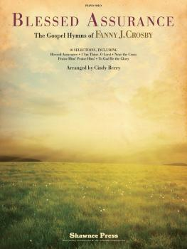 Blessed Assurance: The Gospel Hymns of Fanny J. Crosby (HL-35028945)