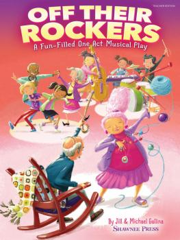Off Their Rockers: A Fun-Filled One Act Musical Play (HL-35030092)