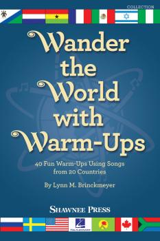 Wander the World with Warm-Ups: 40 Fun Warm-ups Using Songs from 20 Co (HL-35030109)