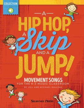 A Hip Hop, a Skip and a Jump: Movement Songs for the K-3 Music Classro (HL-35030758)