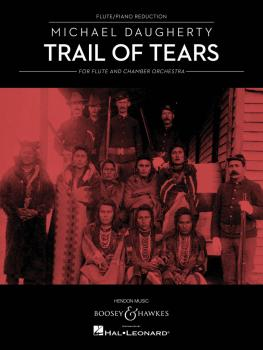 Trail of Tears (for Flute and Chamber Orchestra Flute and Piano Reduct (HL-48023314)