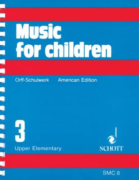 Music for Children: Volume 3/Upper Elementary (HL-49012197)