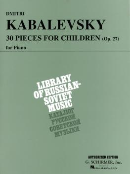 30 Pieces for Children, Op. 27 (Piano Solo) (HL-50331530)