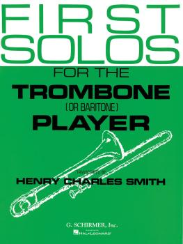 First Solos for the Trombone or Baritone Player: Trombone/Baritone B.C (HL-50332600)