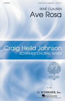 Ave Rosa: Craig Hella Johnson Choral Series (HL-50600087)