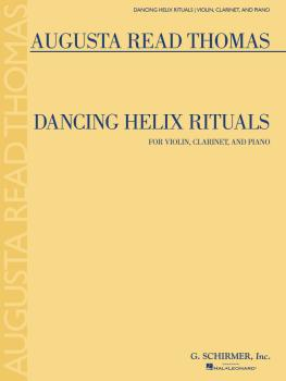 Dancing Helix Rituals (for Violin, Clarinet and Piano) (HL-50600379)