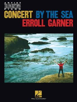 Erroll Garner - Concert by the Sea: Artist Transcriptions for Piano (HL-00193332)