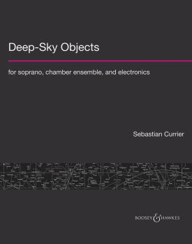Deep-Sky Objects (for Soprano, Chamber Ensemble, and Electronics) (HL-48024013)