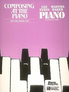 Composing at the Piano - Early Intermediate Level (HL-00009076)