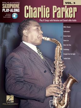 Charlie Parker: Saxophone Play-Along Volume 5 (HL-00118286)