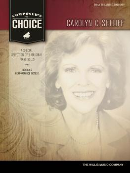 Composer's Choice - Carolyn C. Setliff: Early to Later Elementary Leve (HL-00119289)