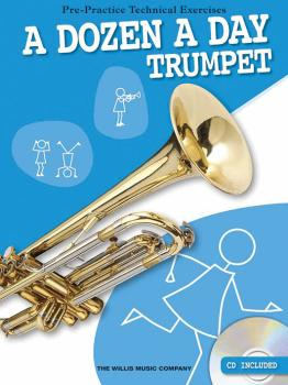 A Dozen a Day - Trumpet: Pre-Practice Technical Exercises (HL-00120203)
