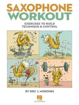 Saxophone Workout: Exercises to Build Technique & Control (HL-00121478)
