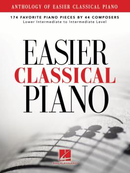 Anthology of Easier Classical Piano: 174 Favorite Piano Pieces by 44 C (HL-00121510)