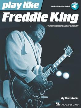 Play like Freddie King: The Ultimate Guitar Lesson Book with Online Au (HL-00122432)
