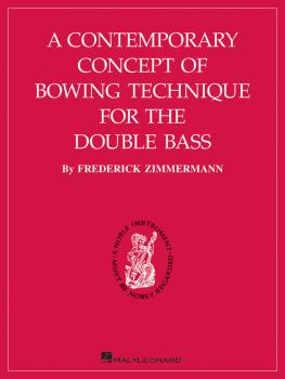 A Contemporary Concept of Bowing Technique for the Double Bass (HL-00123248)