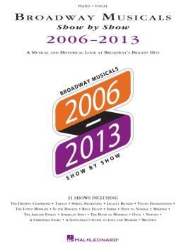 Broadway Musicals Show by Show 2006-2013: A Musical and Historical Loo (HL-00123369)