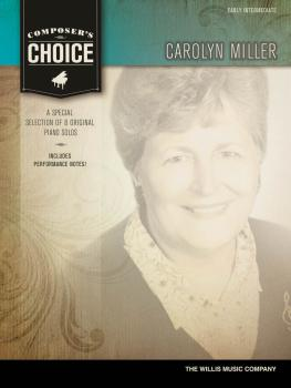 Composer's Choice - Carolyn Miller: Early Intermediate Level (HL-00123897)