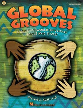 Global Grooves: Exploring World Rhythms, Songs and Styles (HL-00126738)