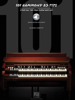 101 Hammond B-3 Tips: Stuff All the Pros Know and Use (HL-00128918)