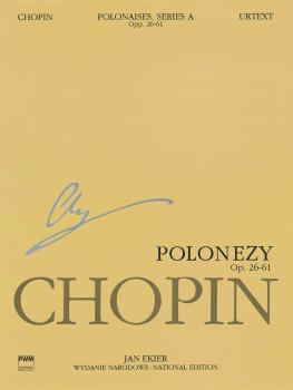 Polonaises Series A: Ops. 26, 40, 44, 53, 61: Chopin National Edition  (HL-00132300)