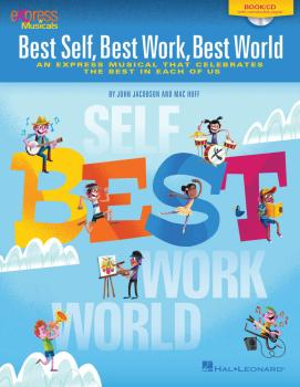 Best Self, Best Work, Best World: An Express Musical that Celebrates t (HL-00144479)