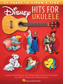 Disney Hits for Ukulele: 23 Songs to Strum & Sing (HL-00151250)