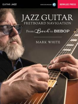 Jazz Guitar Fretboard Navigation (From Bach to Bebop) (HL-00154107)
