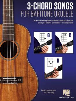 3-Chord Songs for Baritone Ukulele (G-C-D): Melody, Chords and Lyrics  (HL-00156008)
