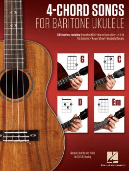 4-Chord Songs for Baritone Ukulele (G-C-D-Em): Melody, Chords and Lyri (HL-00156009)