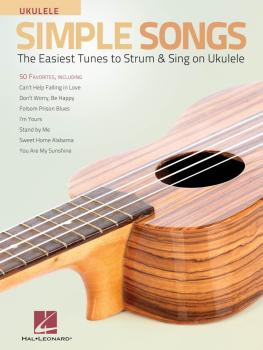 Simple Songs for Ukulele: The Easiest Tunes to Strum & Sing on Ukulele (HL-00156815)