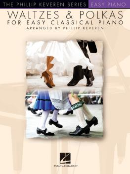 Waltzes & Polkas for Easy Classical Piano: The Phillip Keveren Series (HL-00160076)