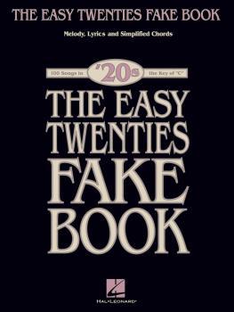 The Easy Twenties Fake Book: 100 Songs in the Key of C (HL-00240336)