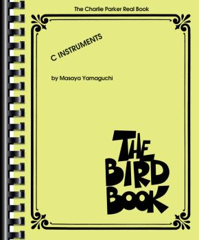 The Charlie Parker Real Book: The Bird Book C Instruments (HL-00240358)