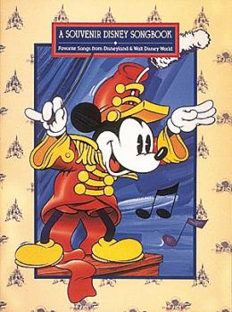 A Souvenir Disney Songbook: Favorite Songs from Disneyland & Walt Disn (HL-00311525)