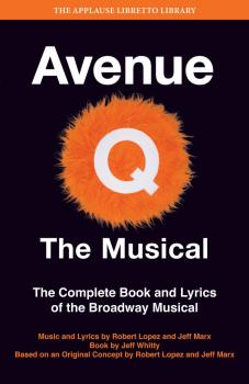 Avenue Q - The Musical: The Complete Book and Lyrics of the Broadway M (HL-00314820)