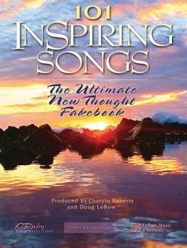 101 Inspiring Songs: The Ultimate New Thought Fakebook (HL-00316825)