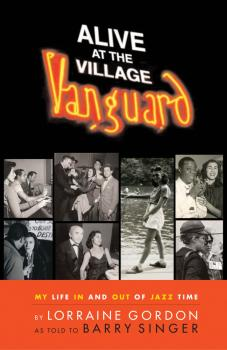 Alive at the Village Vanguard: My Life In and Out of Jazz Time (HL-00331334)
