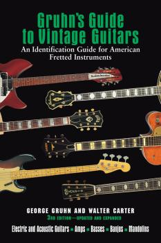 Gruhn's Guide to Vintage Guitars: Updated and Revised Third Edition (HL-00332740)