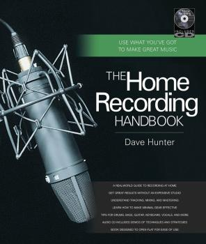 The Home Recording Handbook: Use What You've Got to Make Great Music (HL-00332982)