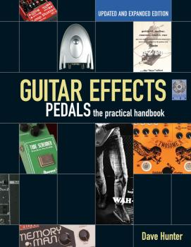 Guitar Effects Pedals: The Practical Handbook Updated and Expanded Edi (HL-00333748)
