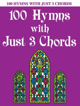 100 Hymns with Just Three Chords (Piano Solo) (HL-00510422)